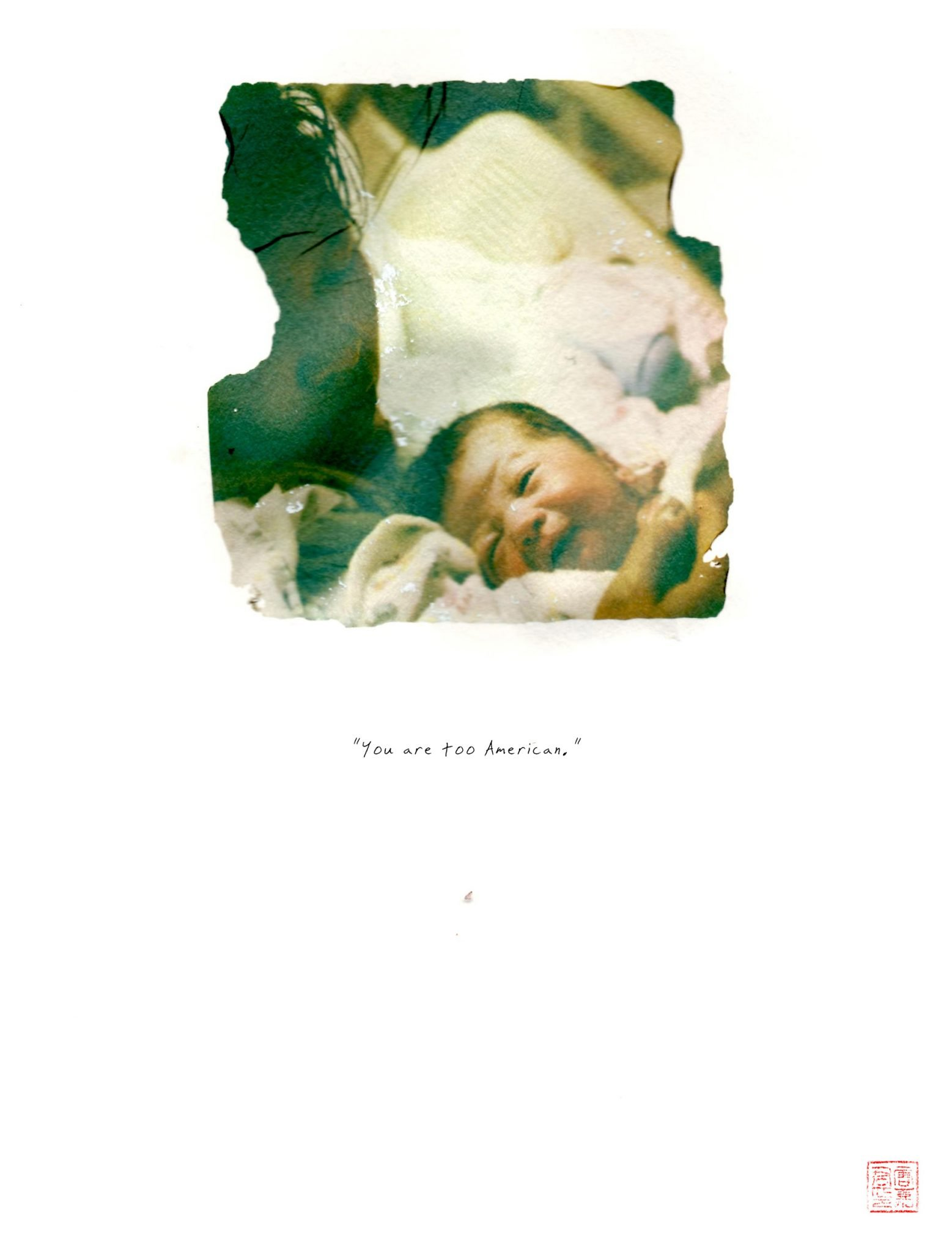 """polaroid emulsion of woman with newborn and words """"You are too American"""""""